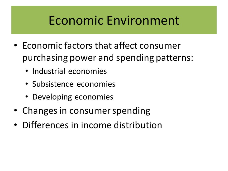 an analysis of the factors that influence the consumers buying power in the economic environment Consumer buying behaviour refers to the buying behaviour of the ultimate consumer many factors, specificities and characteristics influence the individual in what he is and the consumer in his decision.
