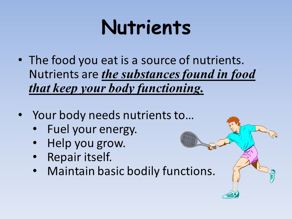 the different nutrients needed by the body and their functions There are more than 50 known nutrients that keep the body healthy every nutrient is necessary while each nutrient has a different job, no nutrient acts alone think ten- and 11-year olds have special nutrient needs because they are just beginning a growth spurt.