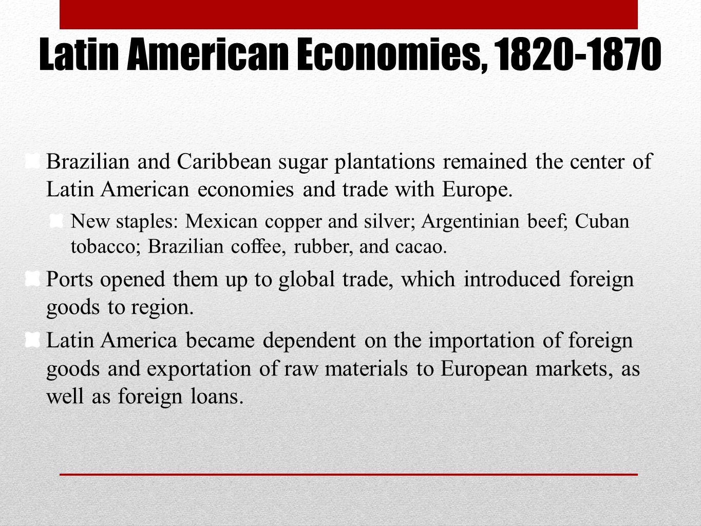 Latin American Economies, 1820-1870