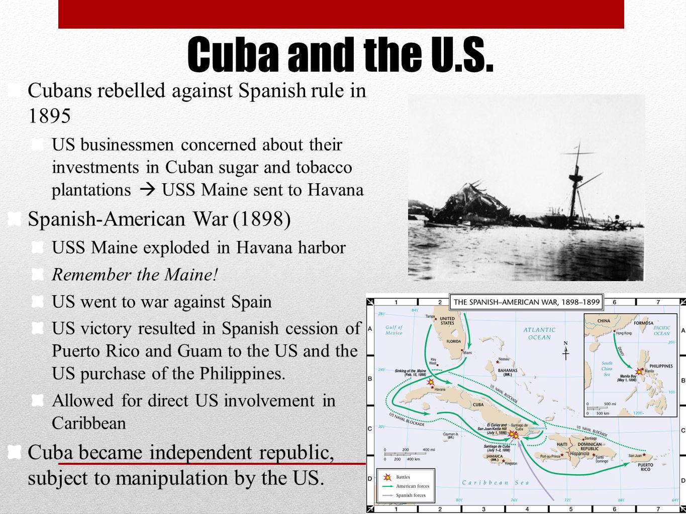 Cuba and the U.S. Cubans rebelled against Spanish rule in 1895