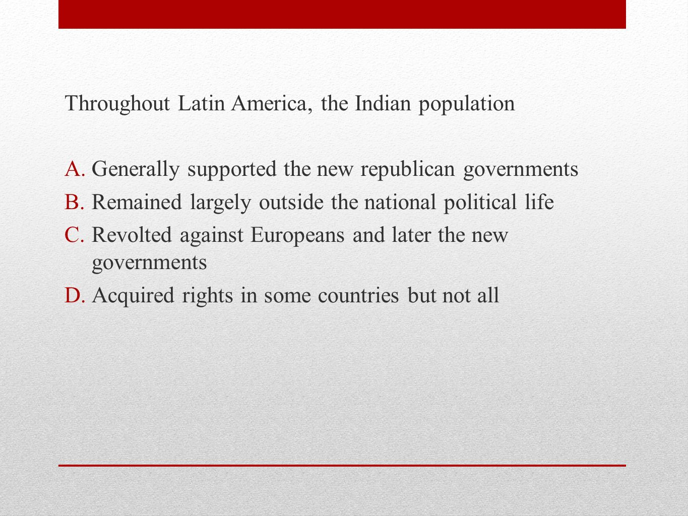 Throughout Latin America, the Indian population