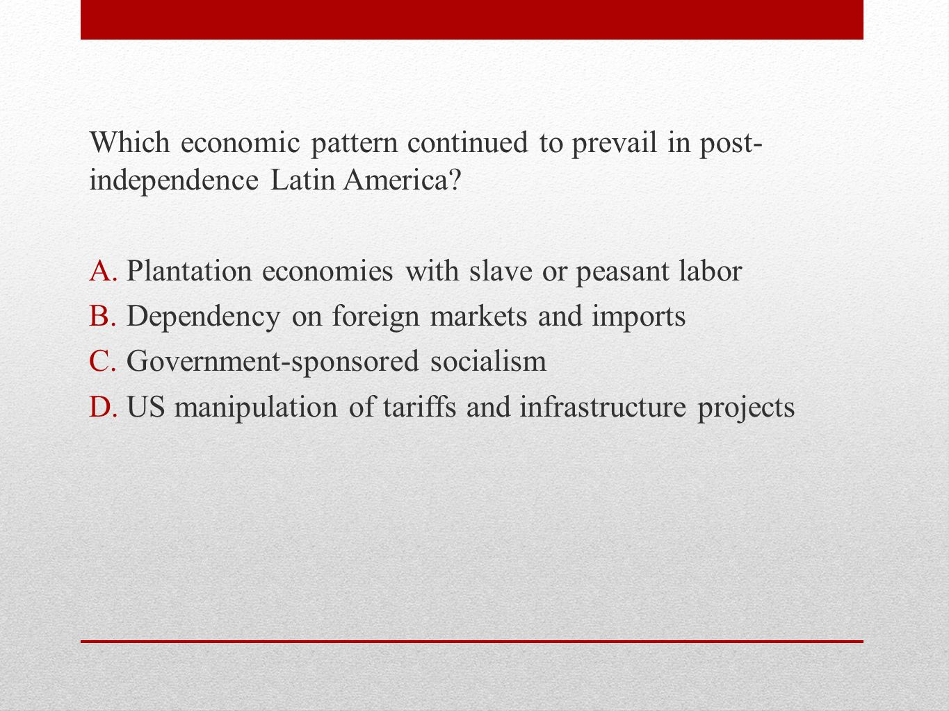 Which economic pattern continued to prevail in post-independence Latin America