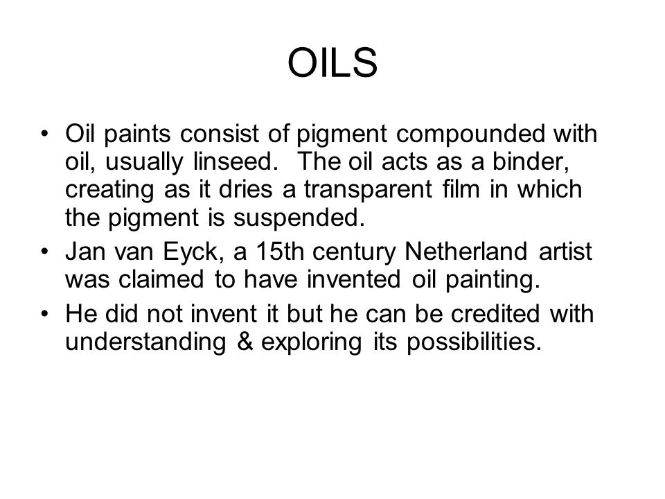 Paints Consist Of Pigment Compounded With Oil Usually Linseed Oil