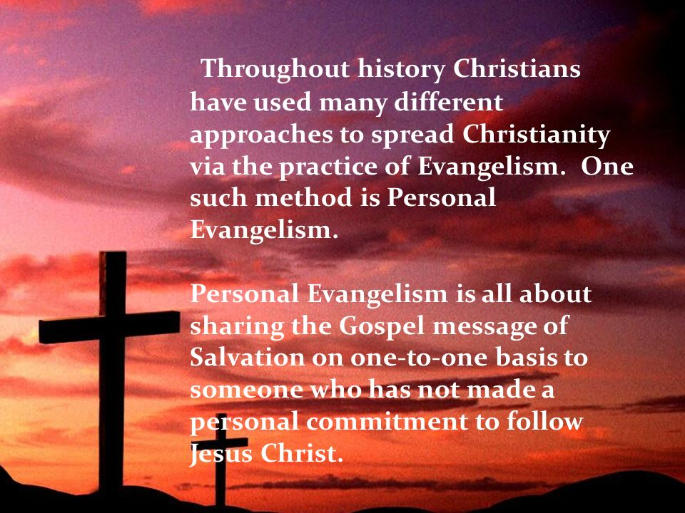 methods of evangelism Evangelism modern methods 6 0 evangelism evangelists 7 0 evangelism missionary work 8 0 evangelism see also 9 0 evangelism footnotes 10 0 evangelism further 11.