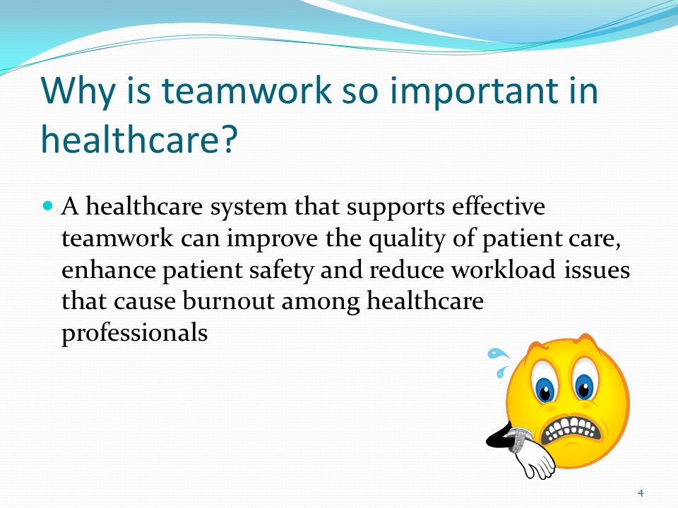 Effective communication and teamwork promotes patient safety