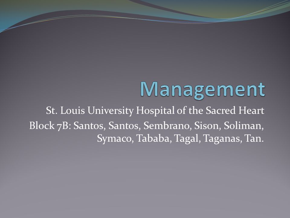 Management St. Louis University Hospital of the Sacred Heart - ppt ...