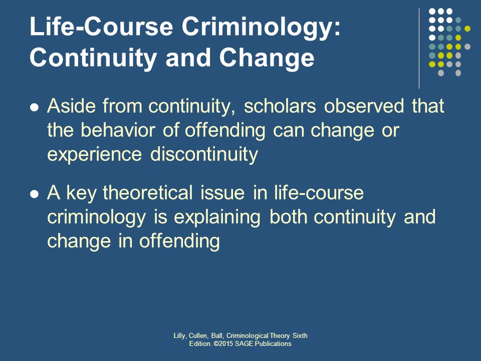 criminology life course theory The developmental and life-course perspective in criminology came to prominence during the late 1980s and throughout the 1990s a number of theories were developed to explain offending behavior over the life-course this volume brings together theoretical statements, empirical tests and debates of these major theories.
