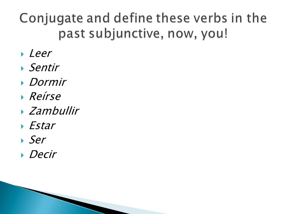 Conjugate and define these verbs in the past subjunctive, now, you!