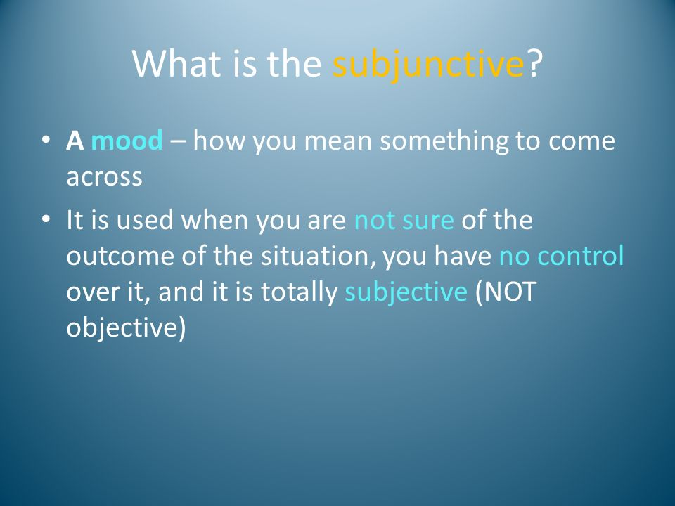 What is the subjunctive