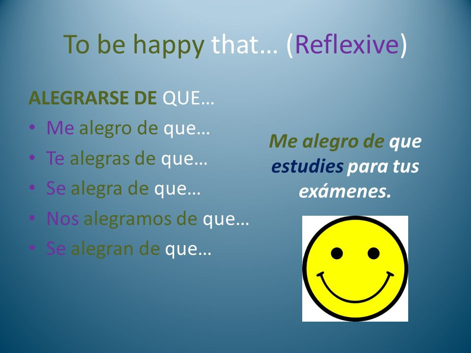 To be happy that… (Reflexive)