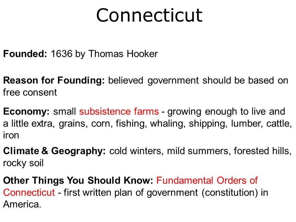 Connecticut Founded: 1636 by Thomas Hooker