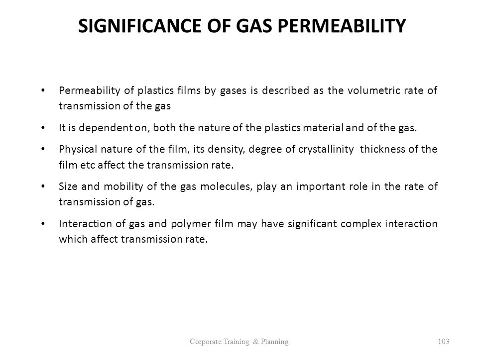 SIGNIFICANCE OF GAS PERMEABILITY