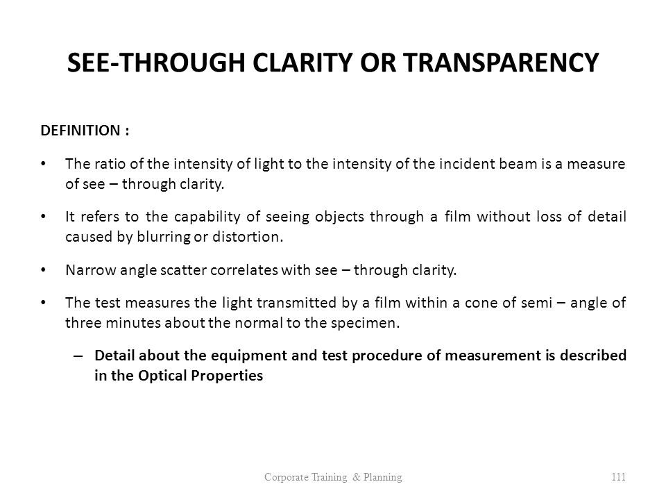 SEE-THROUGH CLARITY OR TRANSPARENCY