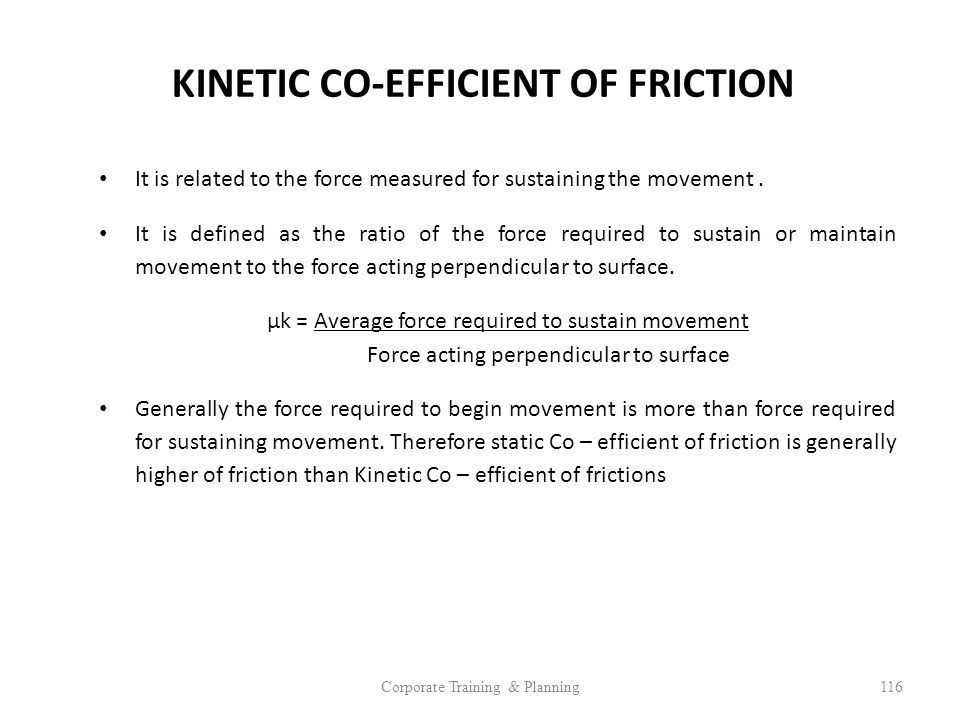 KINETIC CO-EFFICIENT OF FRICTION