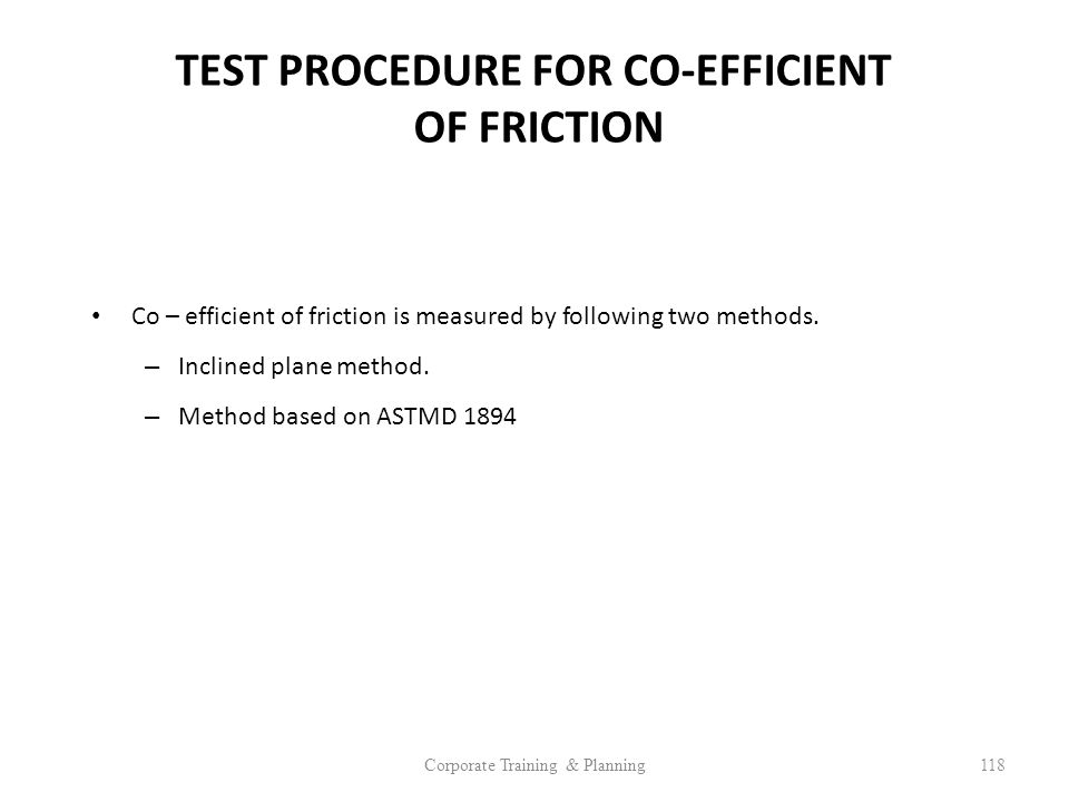 TEST PROCEDURE FOR CO-EFFICIENT OF FRICTION