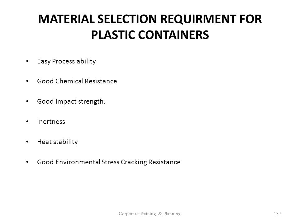 MATERIAL SELECTION REQUIRMENT FOR PLASTIC CONTAINERS