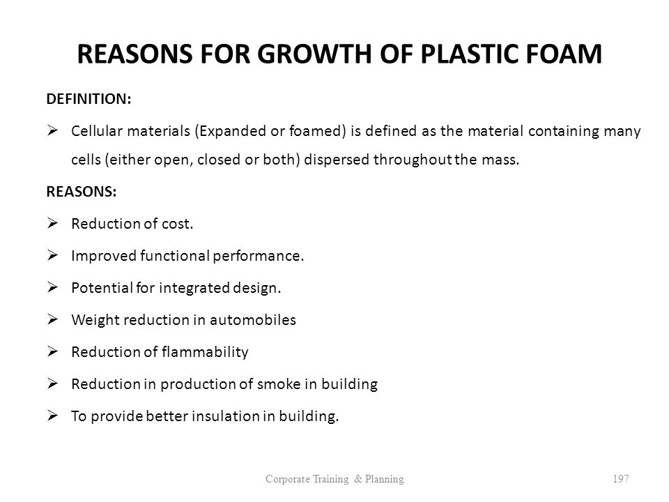 REASONS FOR GROWTH OF PLASTIC FOAM