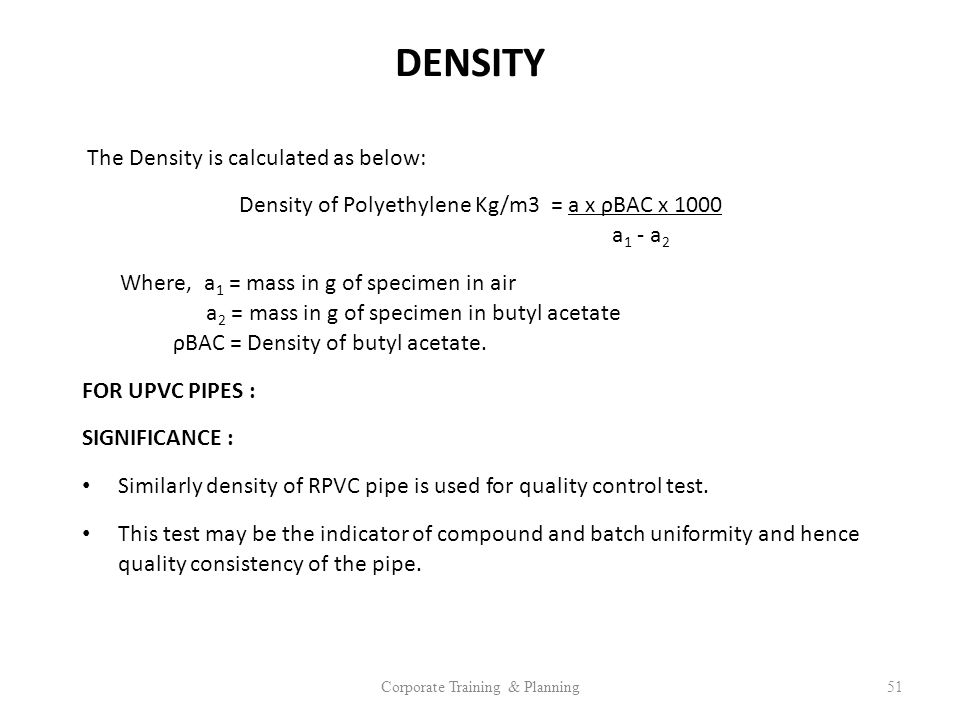 DENSITY The Density is calculated as below: