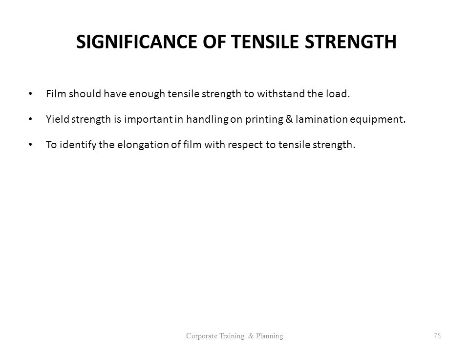 SIGNIFICANCE OF TENSILE STRENGTH