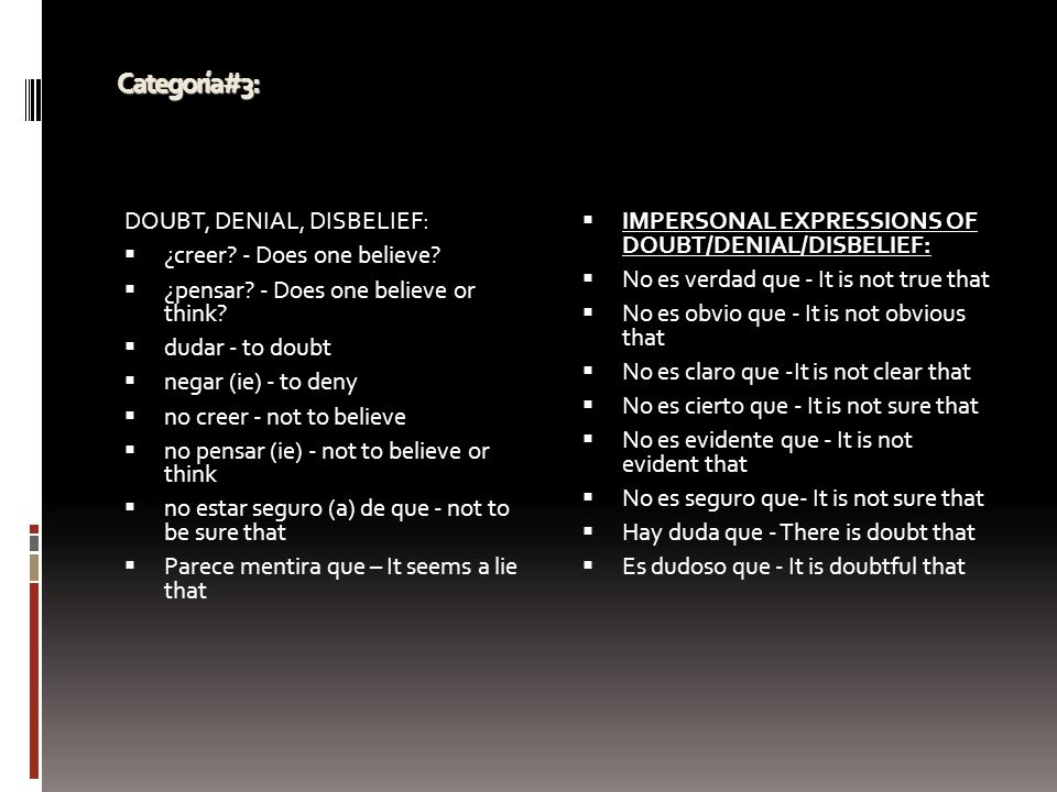 Categoría#3: DOUBT, DENIAL, DISBELIEF: ¿creer - Does one believe