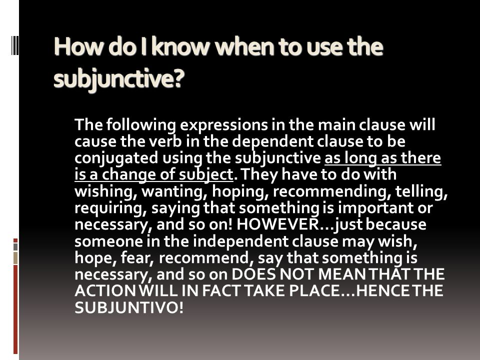 How do I know when to use the subjunctive