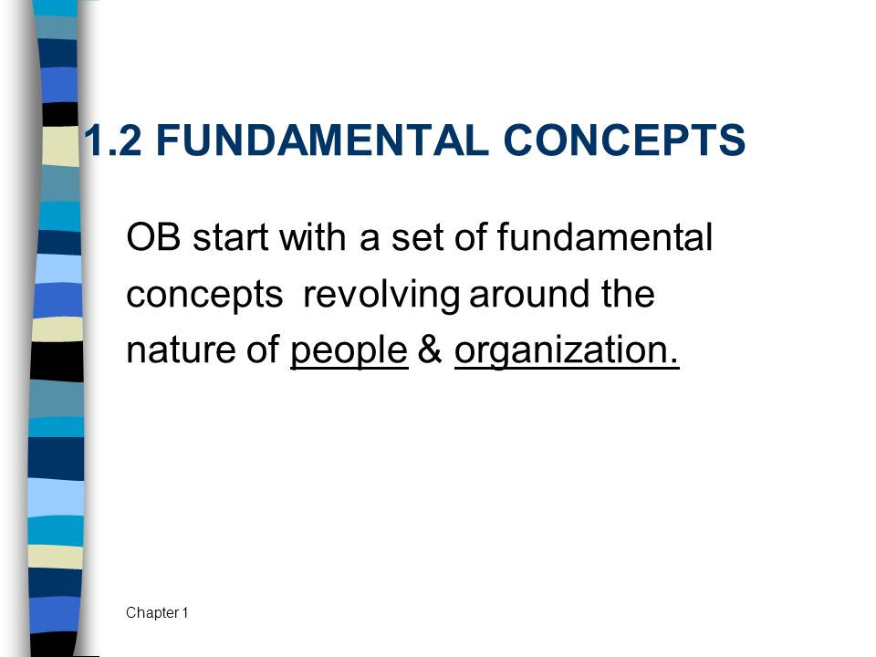 1.2 FUNDAMENTAL CONCEPTS OB start with a set of fundamental