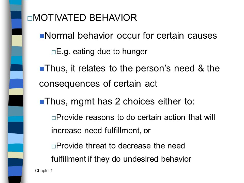 Normal behavior occur for certain causes