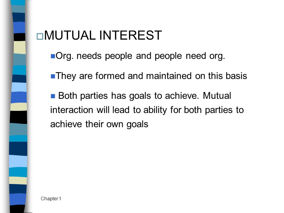 MUTUAL INTEREST Org. needs people and people need org.