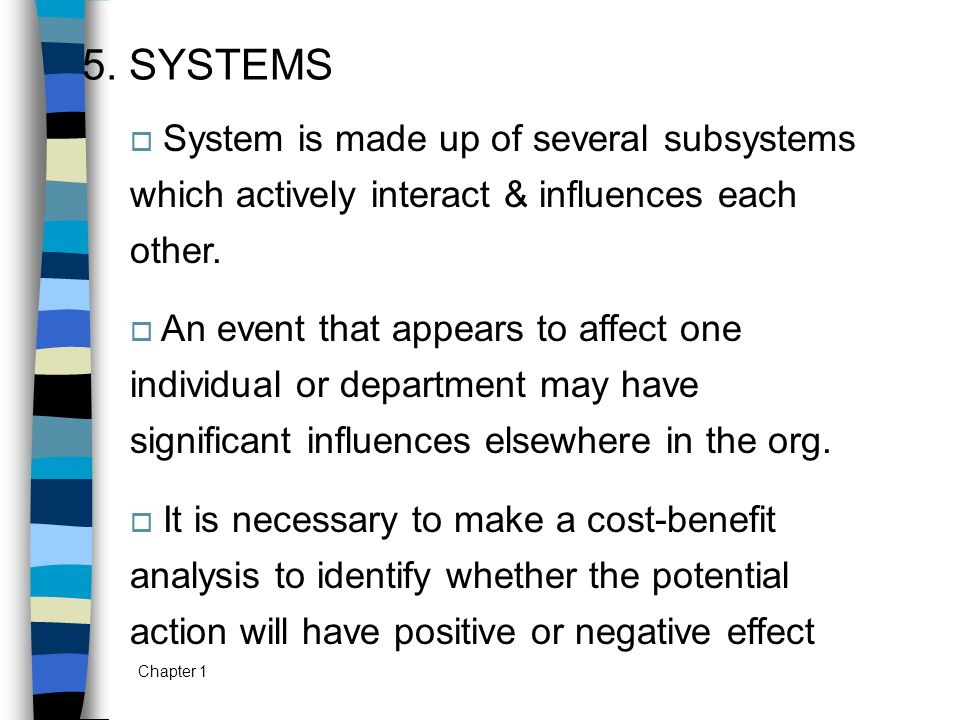 5. SYSTEMS System is made up of several subsystems which actively interact & influences each other.