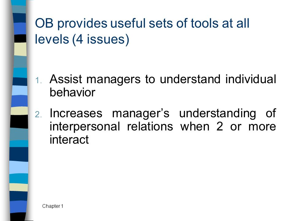 OB provides useful sets of tools at all levels (4 issues)