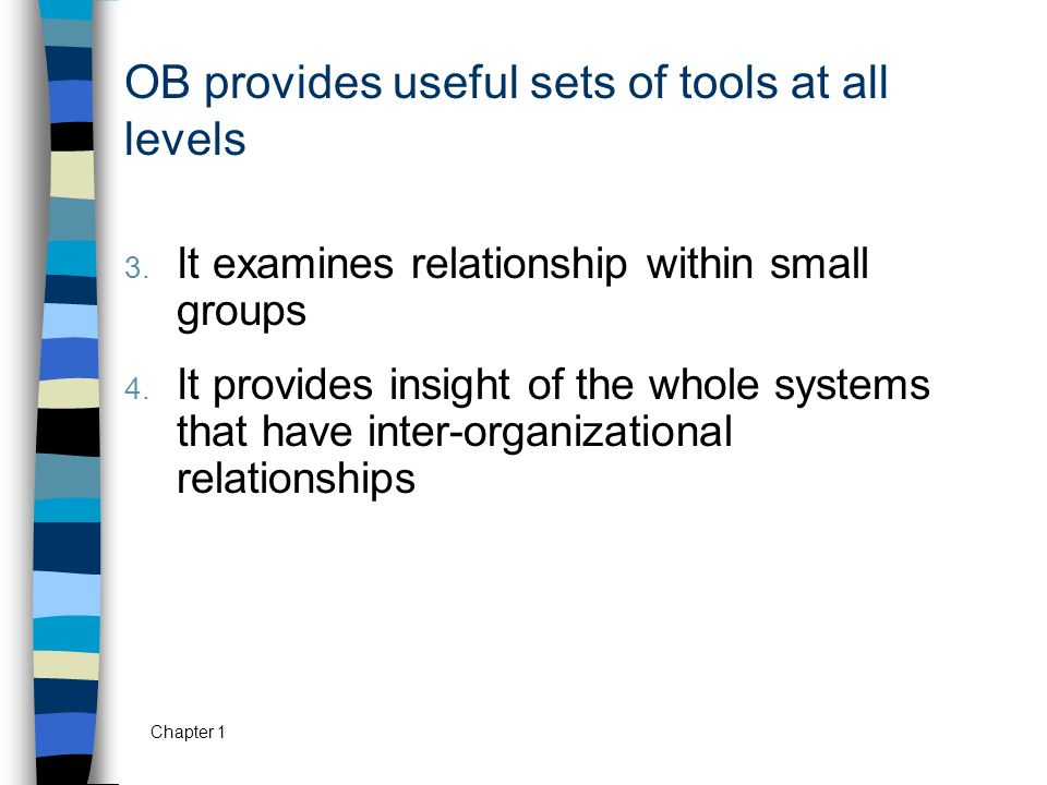 OB provides useful sets of tools at all levels