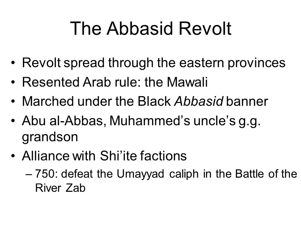 The Abbasid Revolt Revolt spread through the eastern provinces