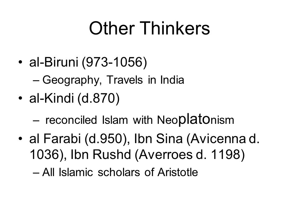 Other Thinkers al-Biruni ( ) al-Kindi (d.870)