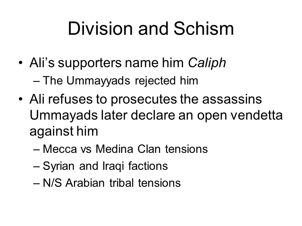 Division and Schism Ali's supporters name him Caliph
