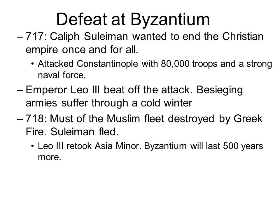 Defeat at Byzantium 717: Caliph Suleiman wanted to end the Christian empire once and for all.