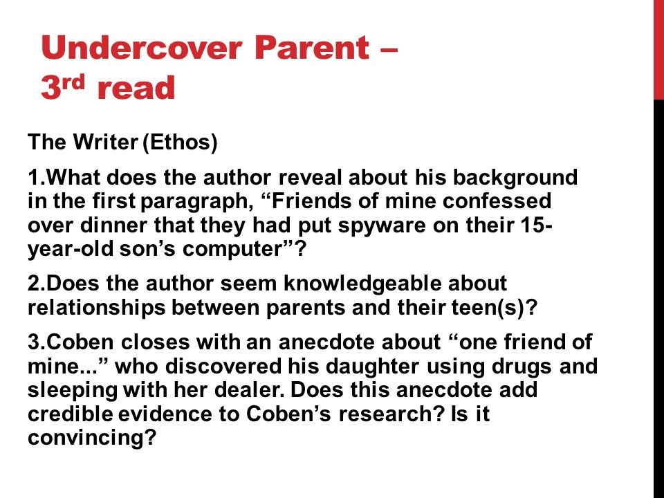 the undercover parent The author, the undercover parent, harlan coben has a positive outlook on the usage of spyware for the monitoring of teenagers he is at first unsure of this more.
