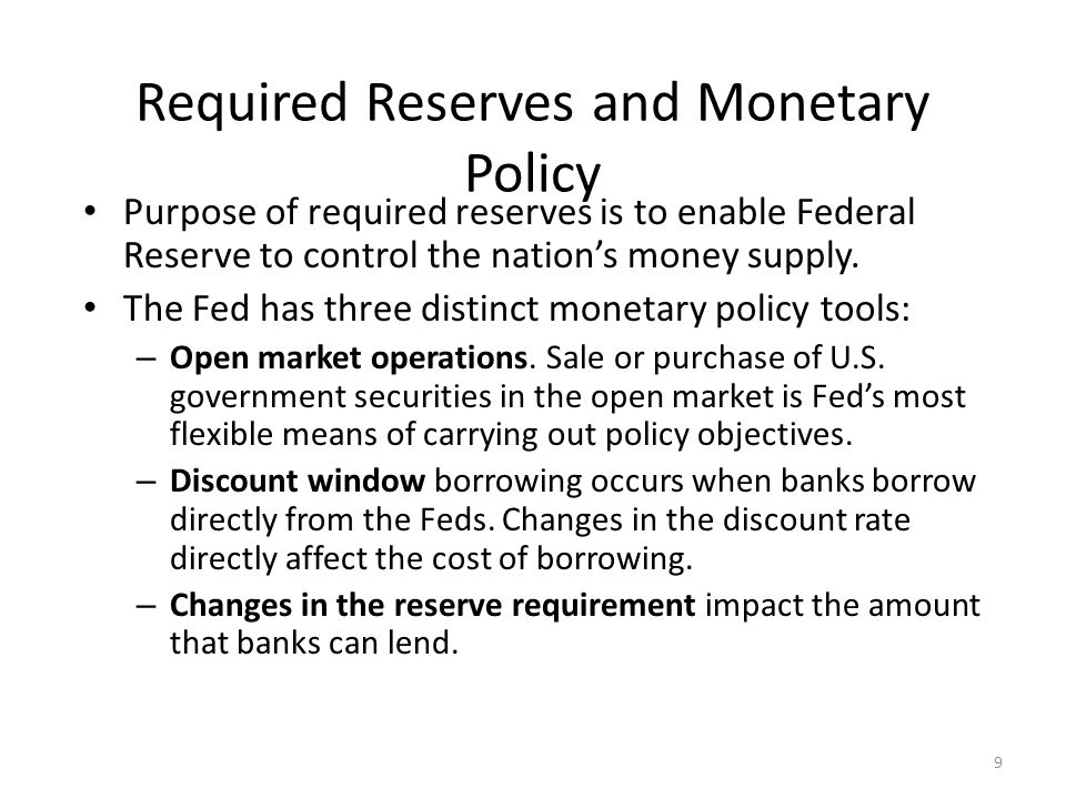 monetary policy and required reserve ratio The primary reserve requirement: the primary or cash reserve requirement is the principal direct monetary policy instrument used by the central bank to influence monetary conditions all licensed financial institutions are required to maintain a fraction of their deposit liabilities in a non-interest earning cash reserve.