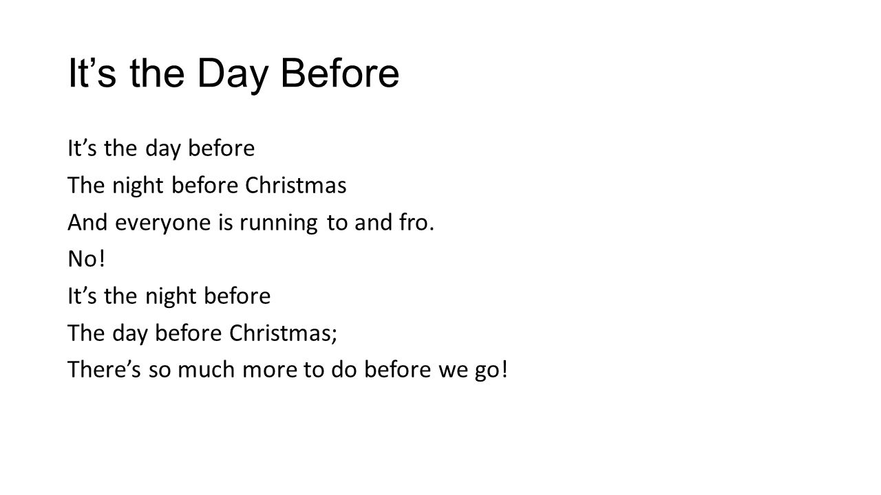 It\'s the Day Before It\'s the day before The night before Christmas ...