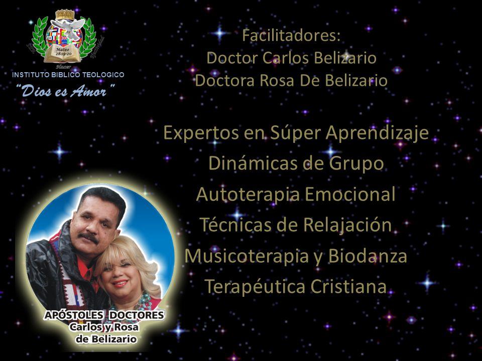 Facilitadores: Doctor Carlos Belizario Doctora Rosa De Belizario