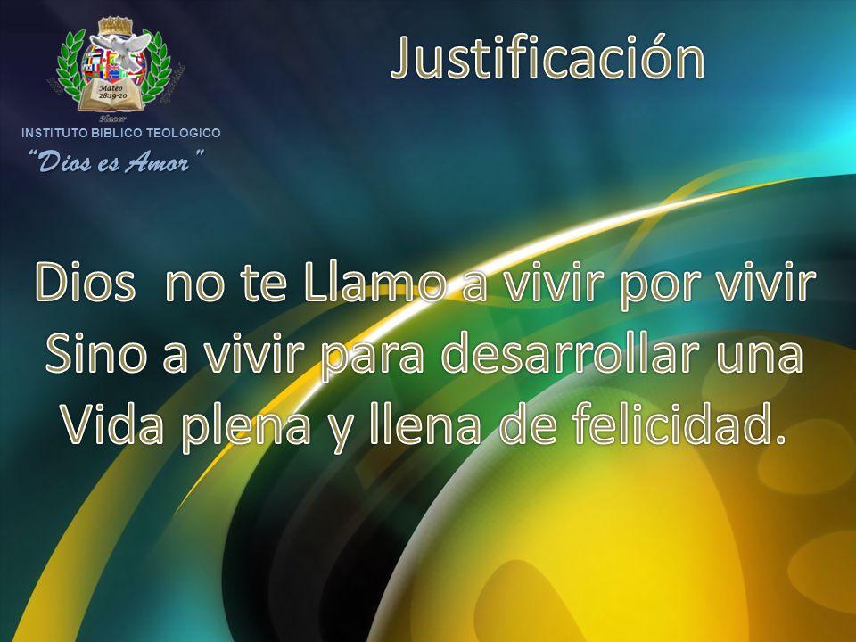 Justificación Dios no te Llamo a vivir por vivir