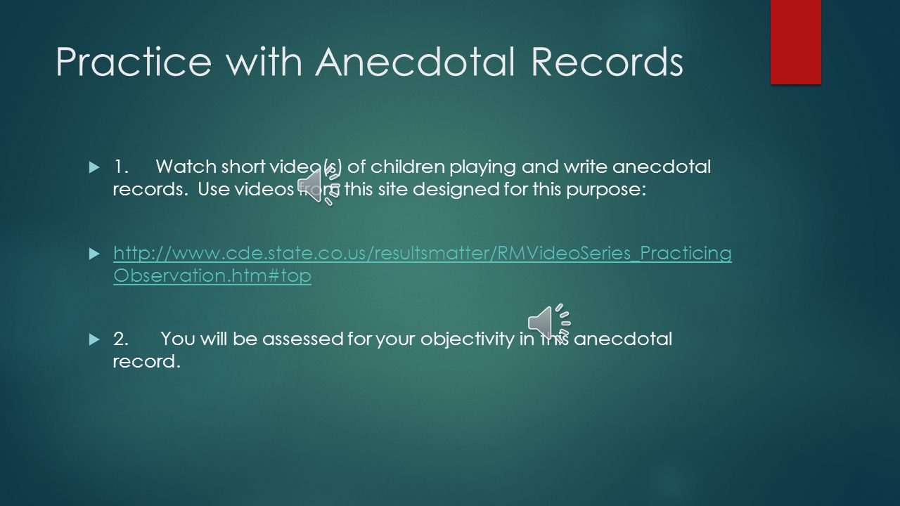 anecdotal records of child play Assessing young children 3 the naeyc position statement also emphasizes that administrators play an anecdotal records anecdotal records are short.