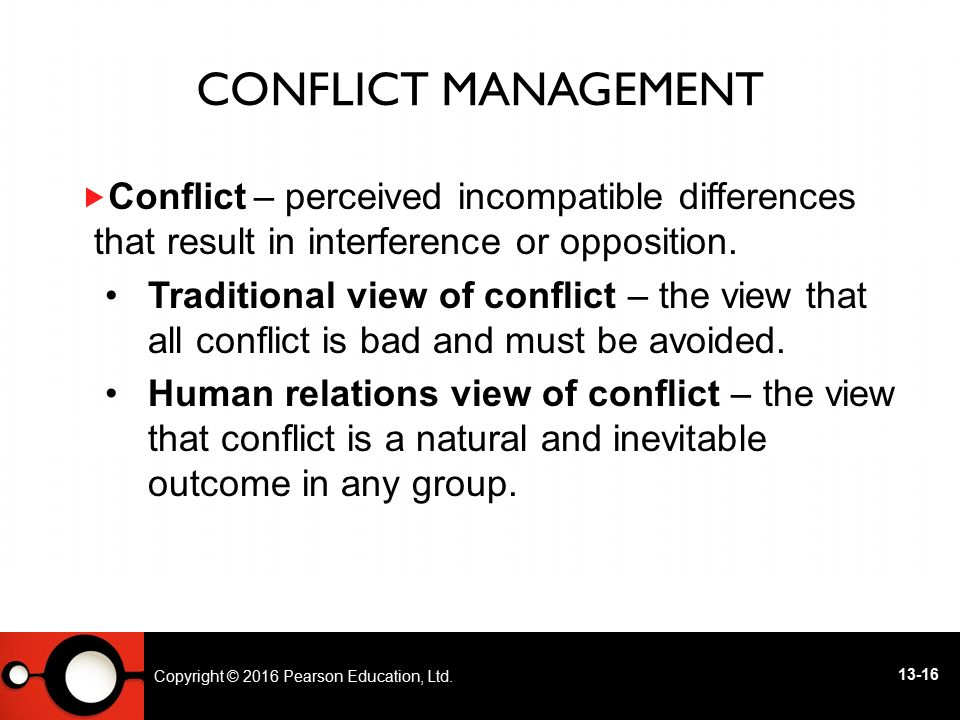 Conflict Management – perceived incompatible differences that result in interference or opposition.