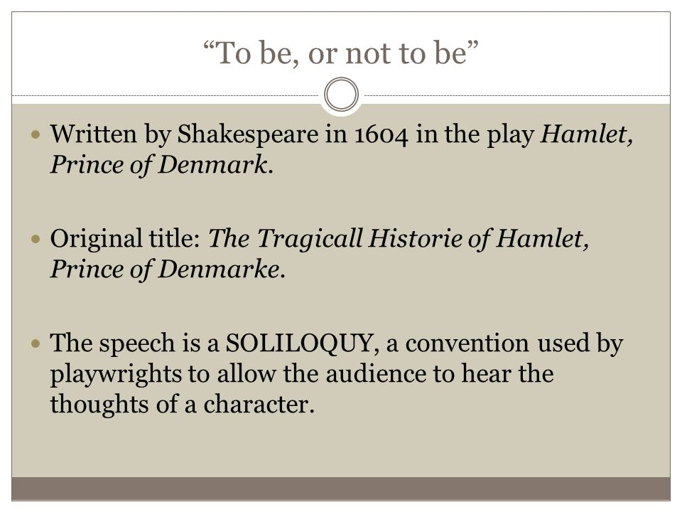 the value of human life in the soliloquy of hamlet in the tragedy of hamlet prince of denmark a play A short william shakespeare biography describes william shakespeare's life, times, and work  the raw material that shakespeare appropriated in writing hamlet is the story of a danish prince whose uncle murders the prince's father, marries his mother, and claims the throne  generated a new interest in human experience, and also an.