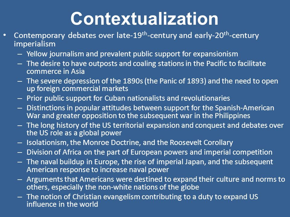 Contextualization Contemporary debates over late-19th-century and early-20th-century imperialism.