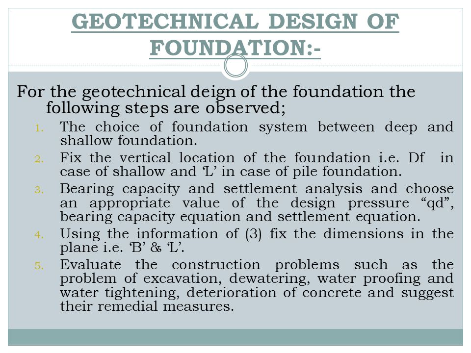 GEOTECHNICAL DESIGN OF FOUNDATION:-