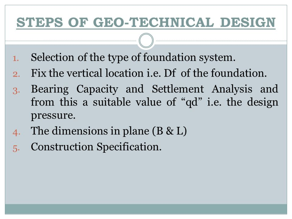STEPS OF GEO-TECHNICAL DESIGN