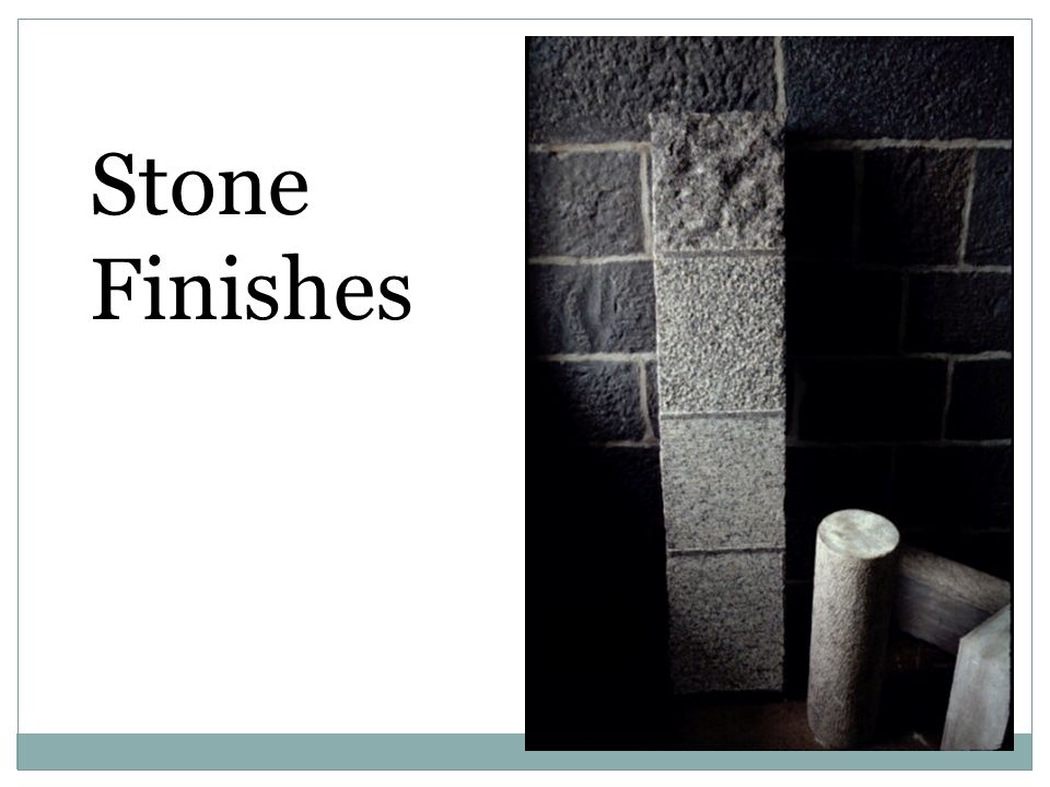 Stone Finishes