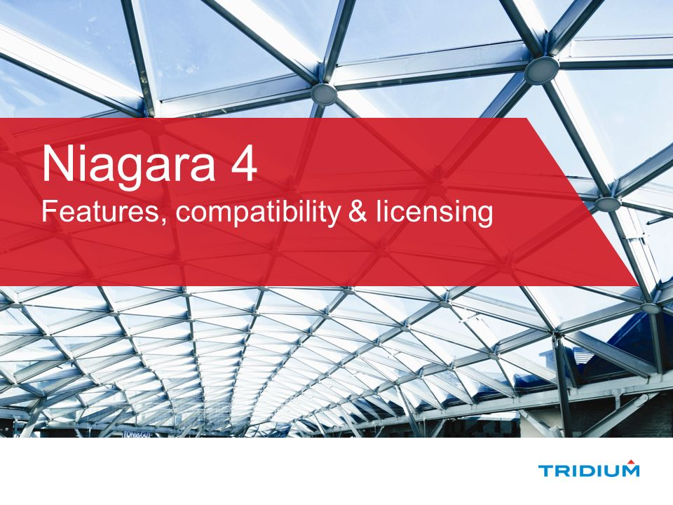 Niagara 4 Features, compatibility & licensing