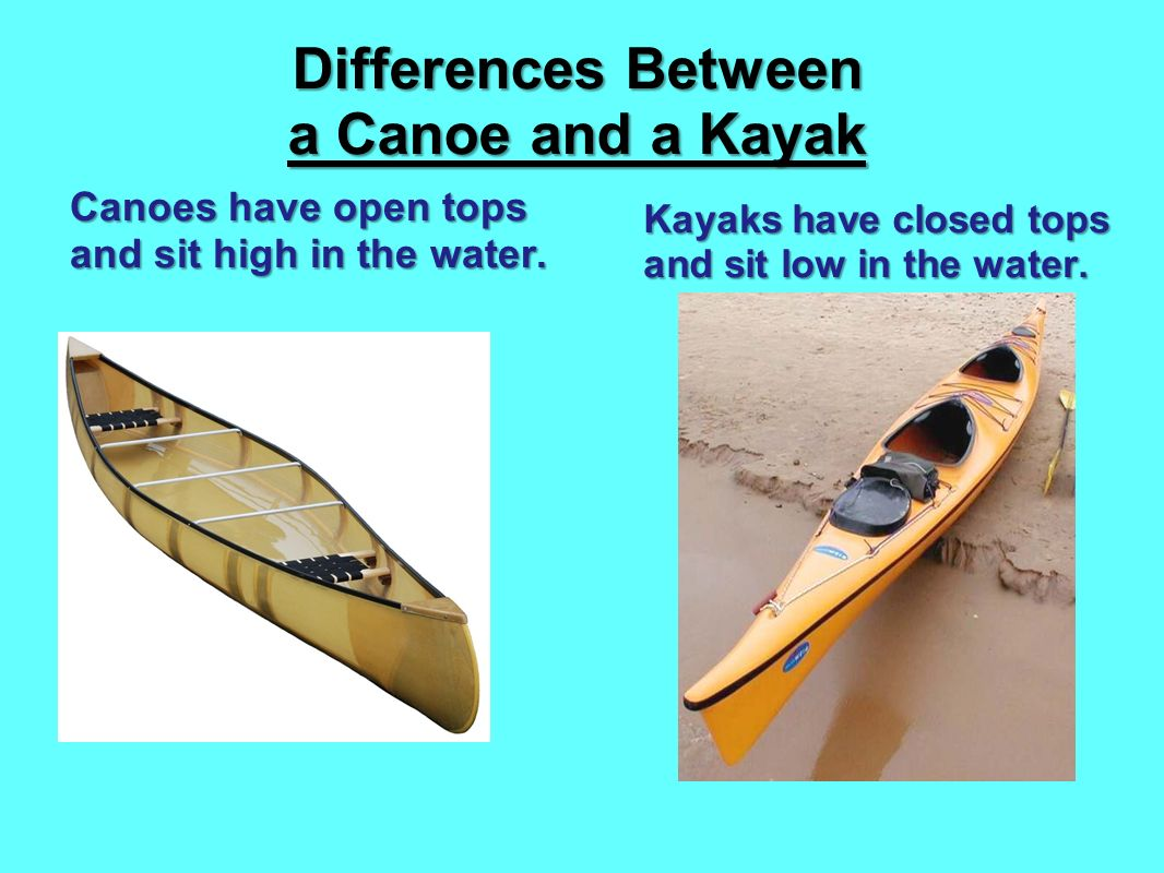3 Differences Between A Canoe And Kayak