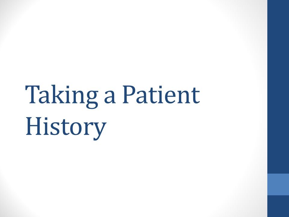 taking a patients history N 1 documentation collected from the patient and further sources on the pathogenesis of the illness 2 patient's medical or health experiences, including illness see also anamnesis, case taking, and catamnesis depending on the size of a hospital and its uptake of technology, there might be two .